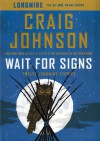 Wait for Signs: Twelve Longmire Stories - Craig Johnson