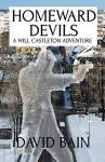 Homeward Devils: A Short Will Castleton Novel (Will Castleton (Paranormal Detective) Book 5) - David Bain