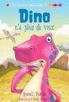 Dino N'a Plus de Voix - Russell Punter, d'Andy Elkerton, France Gladu