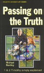 Passing On The Truth (Welwyn Commentary) - Michael Bentley