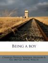 Being a boy - Charles Dudley Warner, Bigelow & Co. bkp CU-BANC Welch