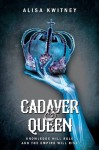 Cadaver & Queen - Alisa Kwitney