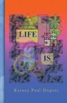 Life Is - Kerney Paul Dupuis
