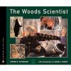 The Woods Scientist - Stephen R. Swinburne, Susan C. Morse