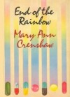 End of the Rainbow - Mary Ann Crenshaw