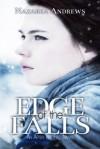 Edge of the Falls - Nazarea Andrews