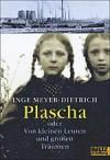 Plascha. Oder: Von kleinen Leuten und großen Träumen - Inge Meyer-Dietrich