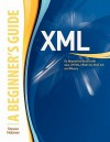 XML: A Beginner's Guide: Go Beyond the Basics with Ajax, XHTML, XPath 2.0, XSLT 2.0 and XQuery - Steven Holzner