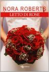 Letto di rose - Nora Roberts, F. Ressi