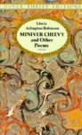 Miniver Cheevy and Other Poems - Edwin Arlington Robinson