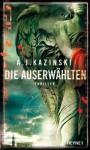 Die Auserwählten - A.J. Kazinski, Nike Karen Müller, Günther Frauenlob
