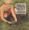 Frog Hunt - Sandra Jordan