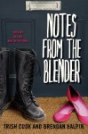Notes from the Blender [Hardcover] [2011] Trish Cook, Brendan Halpin - Brendan Halpin Trish Cook