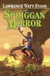 The Spriggan Mirror - Lawrence Watt-Evans