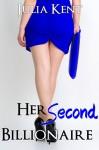 Her Second Billionaire (Her Billionaires #2) - Julia Kent