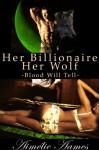 Her Billionaire, Her Wolf--Blood Will Tell (A Paranormal BDSM Erotic Romance) - Aimélie Aames