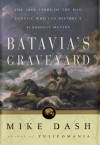 Batavia's Graveyard: The True Story of the Mad Heretic Who Led History's Bloodiest Mutiny - Mike Dash