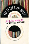 Out of the Vinyl Deeps: Ellen Willis on Rock Music - Ellen Willis, Nona Willis Aronowitz, Daphne Carr, Evie Nagy, Sasha Frere-jones