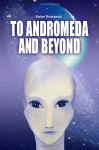 To Andromeda and Beyond - Elaine Thompson