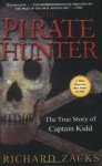 The Pirate Hunter: The True Story of Captain Kidd - Richard Zacks