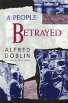 A People Betrayed - Alfred Döblin, John E. Woods