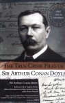 The True Crime Files of Sir Arthur Conan Doyle - Steven Womack, Arthur Conan Doyle
