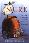 Nurk: The Strange, Surprising Adventures of a (Somewhat) Brave Shrew - Ursula Vernon