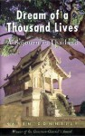 The Dream of a Thousand Lives: A Sojourn in Thailand - Karen Connelly