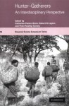 Hunter-Gatherers: An Interdisciplinary Perspective - Catherine Panter-Brick, Peter Rowley-Conwy, Robert H. Layton