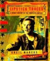 Lipstick Traces: A Secret History of the Twentieth Century - Greil Marcus