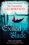 The Exiled Blade - Jon Courtenay Grimwood