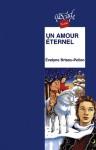 Un amour éternel - Evelyne Brisou-Pellen