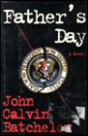 Father's Day - John Calvin Batchelor