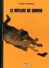 Le réflexe de survie - Étienne Davodeau
