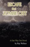 Escape from Zombie City - Ray Wallace