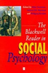 The Blackwell Reader in Social Psychology - Miles Hewstone, Wolfgang Stroebe