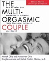 The Multi Orgasmic Couple: Sexual Secrets Every Couple Should Know - Mantak Chia, Douglas Abrams, Maneewan Chia