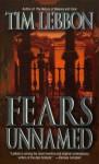 Fears Unnamed - Tim Lebbon