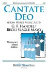 Cantate Deo (from Water Music Suite) - Becki Slagle Mayo, G.F. Handel