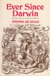 Ever Since Darwin - Stephen Jay Gould