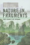 Nature in Fragments: The Legacy of Sprawl - Elizabeth A. Johnson