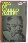 Vida de Galileo Galilei - Antonio Banfi