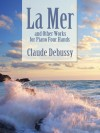 La Mer and Other Works for Piano Four Hands - Claude Debussy