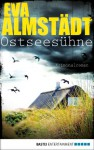 Ostseesühne: Kriminalroman (Pia Korittki Krimi) - Eva Almstädt