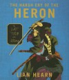 The Harsh Cry of the Heron - Lian Hearn, Julia Fletcher, Henri Lubatti