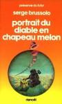 Portrait du diable en chapeau melon - Serge Brussolo