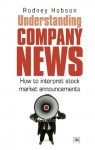 What Investors Need To Know About Company News: How to make the most of company announcements and news - Rodney Hobson
