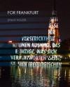 Jenny Holzer: For Frankfurt - Friederike Von Bunau, Henri Cole, Rose-Maria Gropp