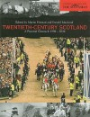 Twentieth-Century Scotland: A Pictorial Chronicle 1900-2000 - Donald MacLeod, Martin Hannan
