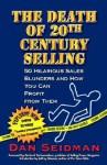 The Death of 20th Century Selling - Dan Seidman, Gerhard Gschwandtner, Jeffrey Gitomer
